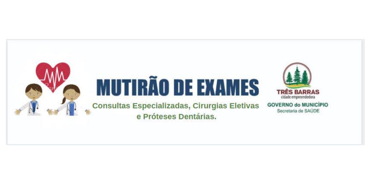 Mais de 1500 pacientes serão atendidos por mutirão de consultas, exames, cirurgias e próteses dentárias em Três Barras