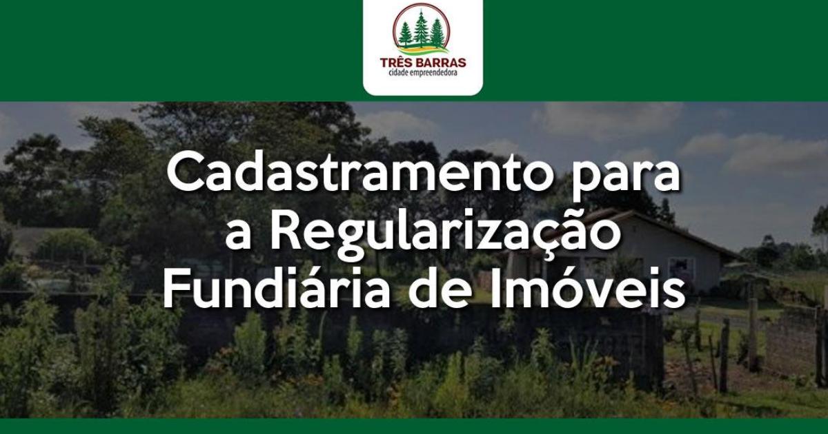 Prefeitura inicia cadastramento para a regularização de imóveis em Três Barras