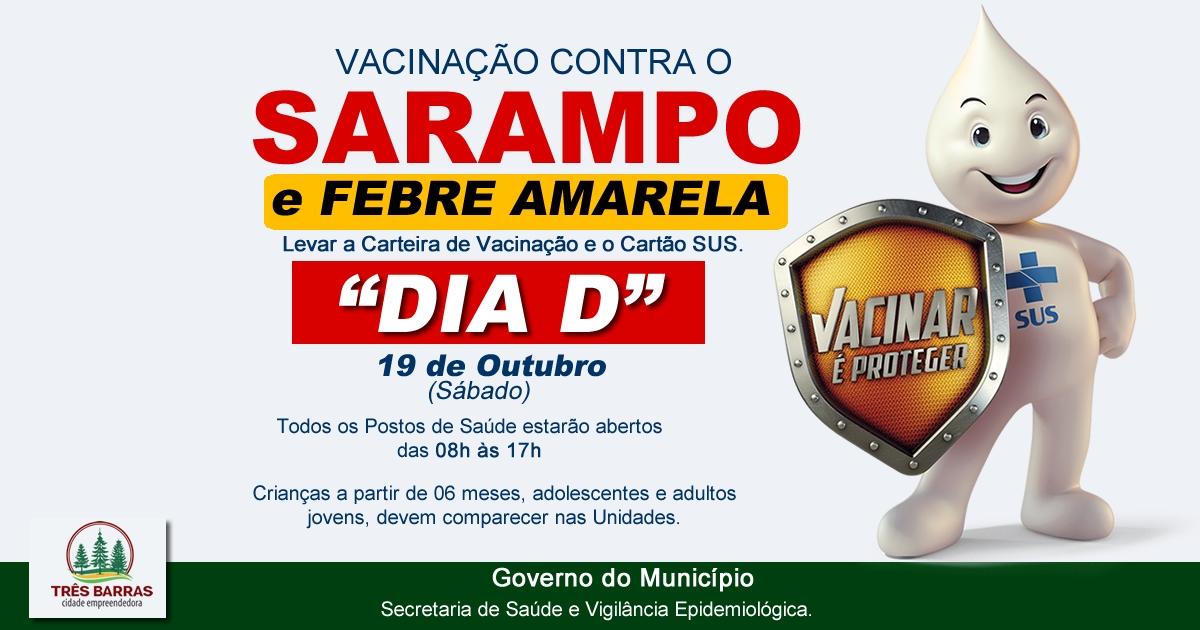 Vacina contra o Sarampo e a Febre Amarela.